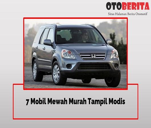 7 Mobil Mewah Murah Tampil Modis