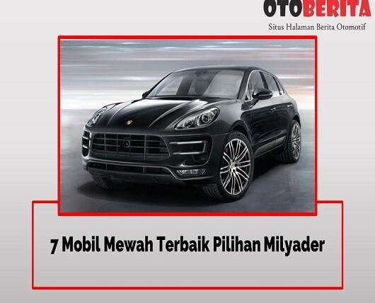 7 Mobil Mewah Terbaik Pilihan Milyader