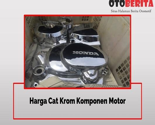 Harga Cat Krom Komponen Motor