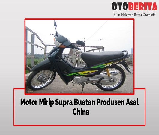 Motor Mirip Supra Buatan Produsen Asal China