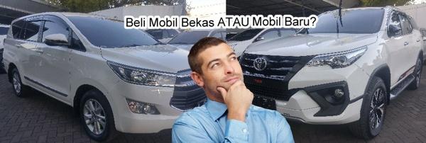 Mobil bekas atau baru