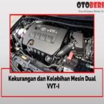 Kekurangan dan Kelebihan Mesin Dual VVT-I
