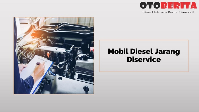 Mobil Diesel Jarang Diservice jadi faktor penyebab mesin diesel mudah panas