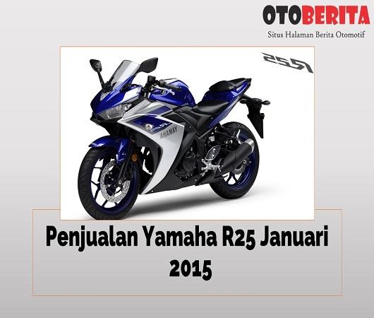 Penjualan Yamaha R25 bulan Januari 2015