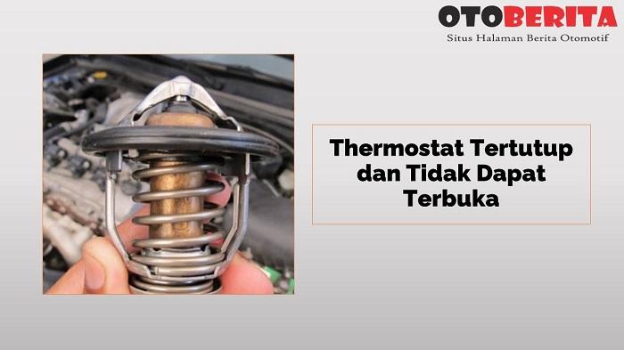 Thermostat Tertutup dan Tidak Dapat Terbuka Jadi Penyebab mesin diesel mudah panas