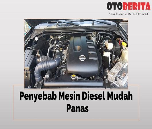 penyebab mesin diesel mudah panas