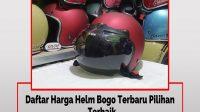 Daftar Harga Helm Bogo Terbaru Pilihan Terbaik