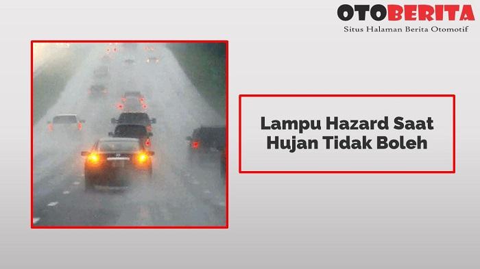 Lampu Hazard Saat Hujan Tidak diperbolehkan