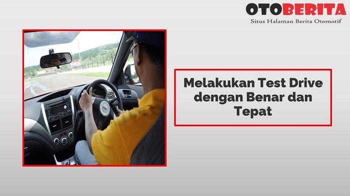 Melakukan Test Drive dengan Benar dan Tepat
