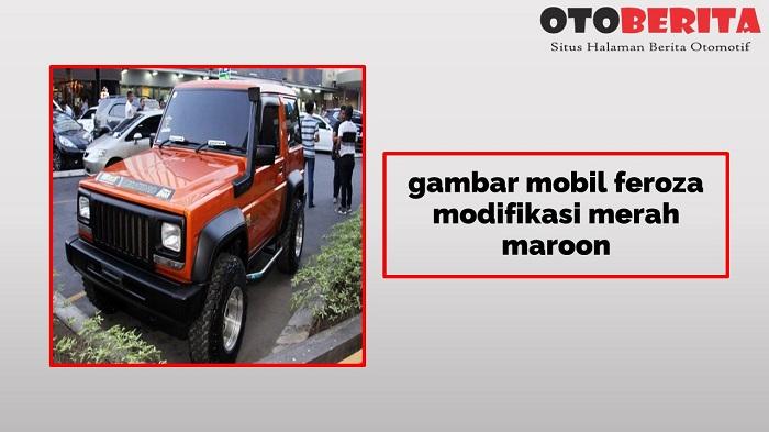 gambar mobil feroza modifikasi merah maroon
