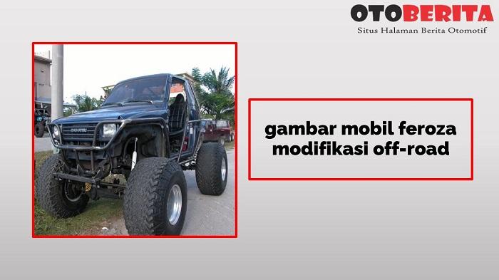 gambar mobil feroza modifikasi off-road
